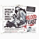 Blood Feast Poster by anorangemonkey