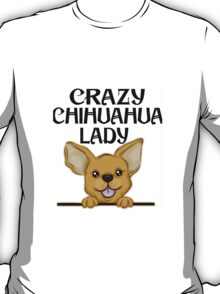 Crazy Chihuahua Lady Shirt