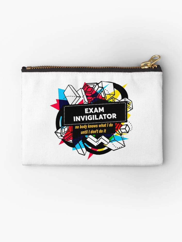 EXAM INVIGILATOR  Studio Pouches by brison   Redbubble EXAM INVIGILATOR by brison