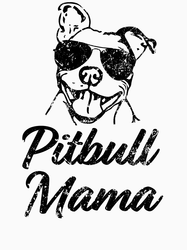 "Download ""Pitbull Mama Funny Pit Bull Mom Shirt"" T-shirt by ..."