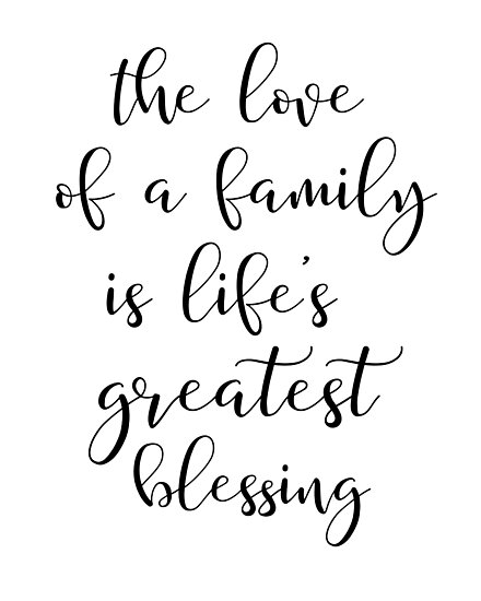 """Download """"The Love of a family is lifes greatest blessing ..."""