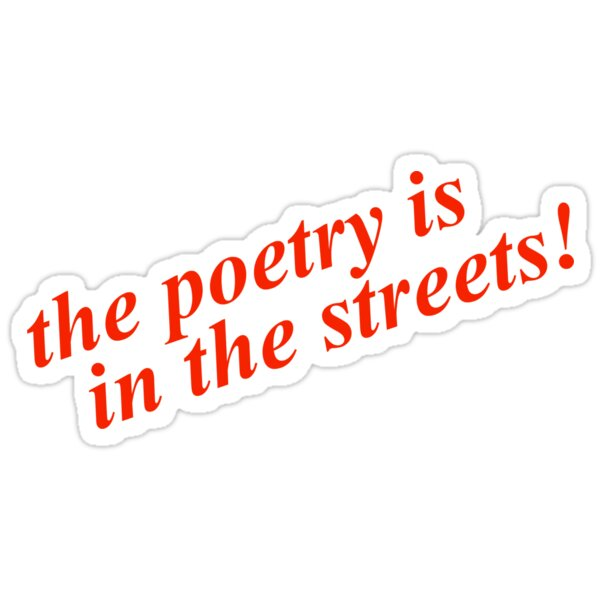 the poetry is in the streets! Sticker