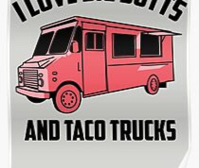 Cute Fashionable I Love Big Butts And Taco Trucks Art Gift Poster