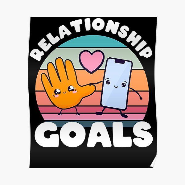 poster relationship goals redbubble