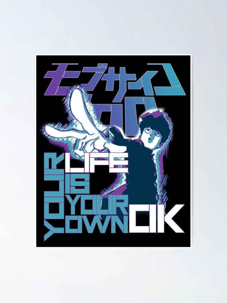 your life is your own ok mob psycho 100 poster by astral1s redbubble