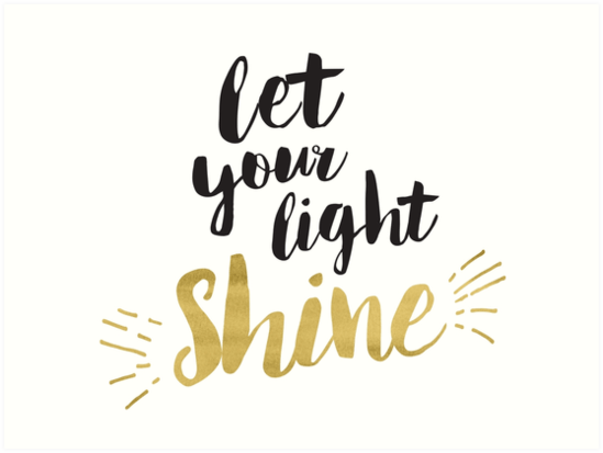 """""""Let Your light Shine"""" Art Print by Trusting4Peace 