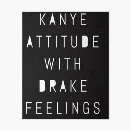 kunst kanye attitude with drake feelings quote print poster word art picture antiquitaten kunst nouvelan net