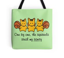 """One by one, the squirrels steal my sanity"" Tote Bag – Funny and cute squirrels staring. Cute design with 3 squirrels driving you crazy."
