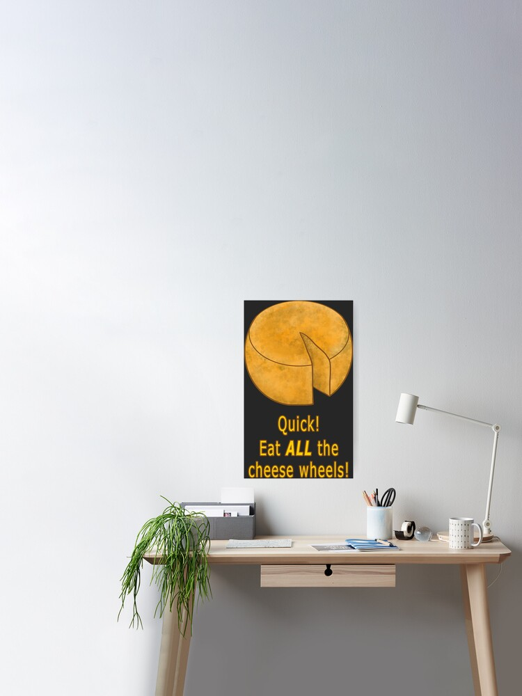 cheese wheels poster by mushin studio redbubble