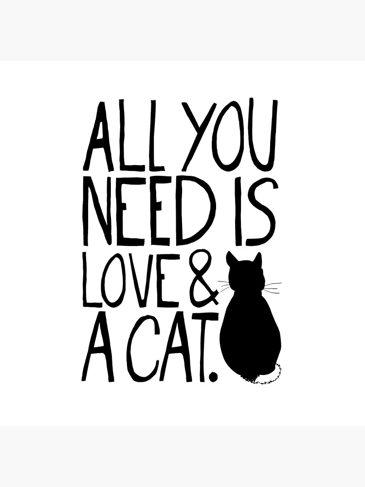 """Download """"All You Need Is Love and A Cat"""" Throw Pillow by ..."""