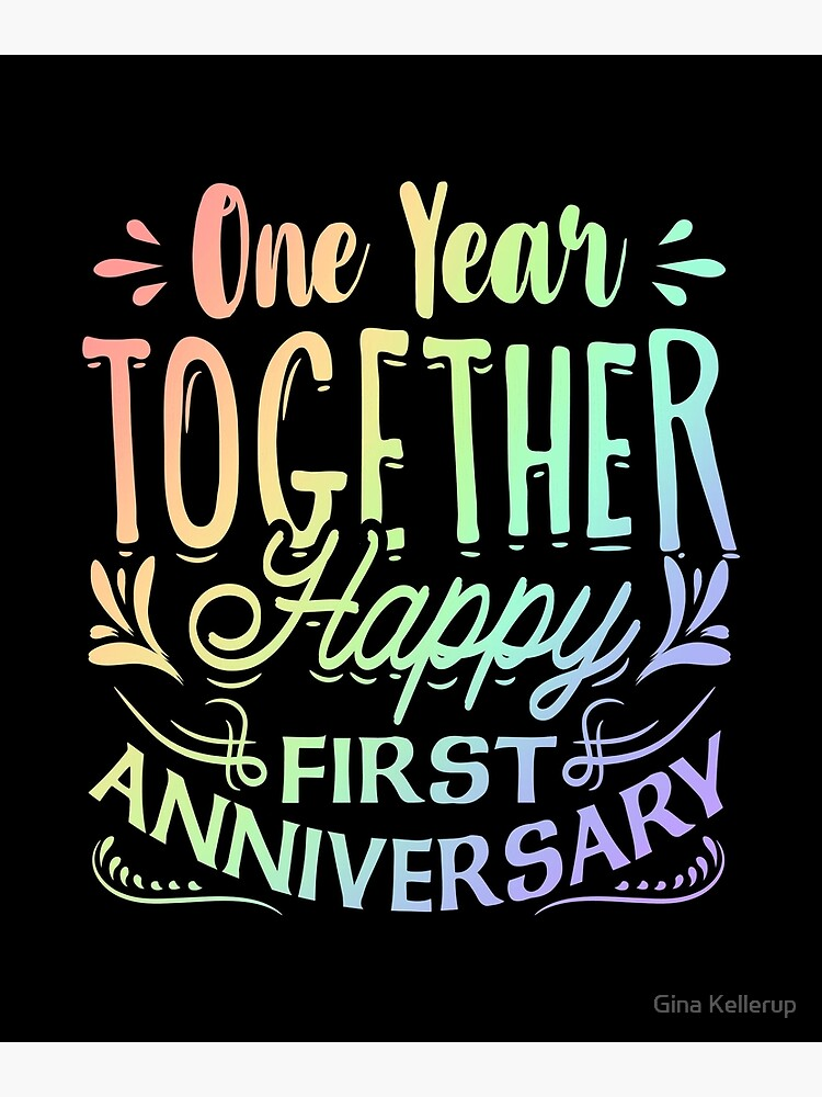 First Anniversary One Year Together Happy First Anniversary Rainbow Greeting Card By Kanigmarketplac Redbubble
