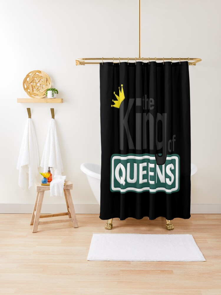 the king of queens shower curtain by slayinglover redbubble