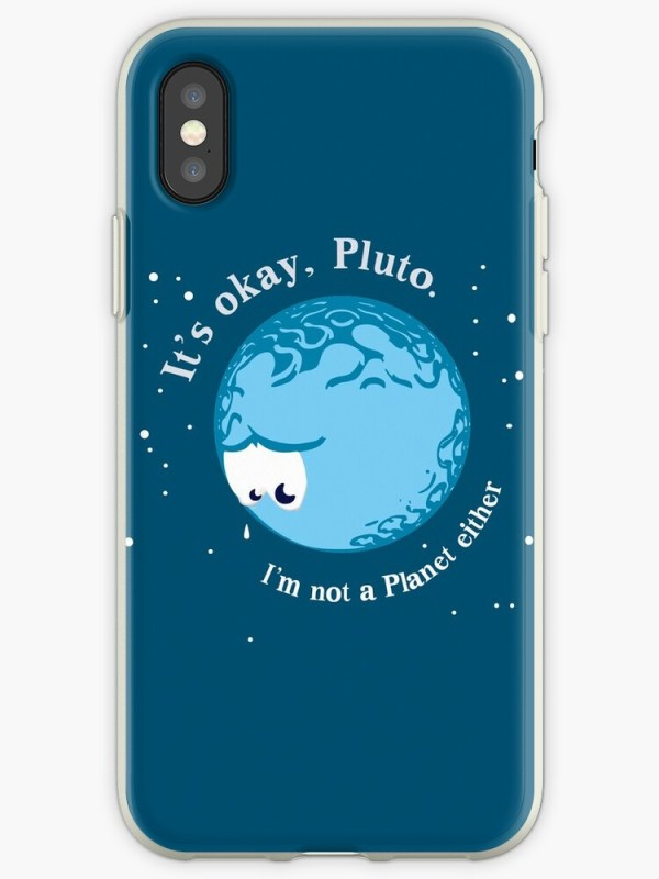 """It's Okay Pluto I'm Not A Planet Either"" iPhone Cases ..."