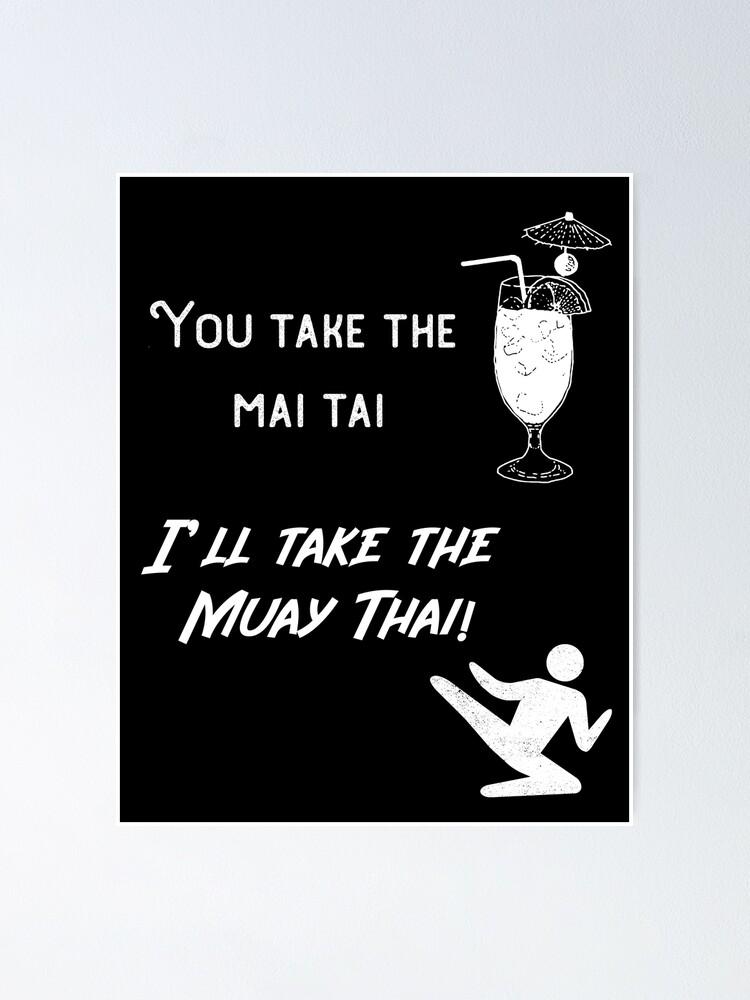 sie nehmen den mai tai ich nehme den muay thai mma design poster von hermotees redbubble
