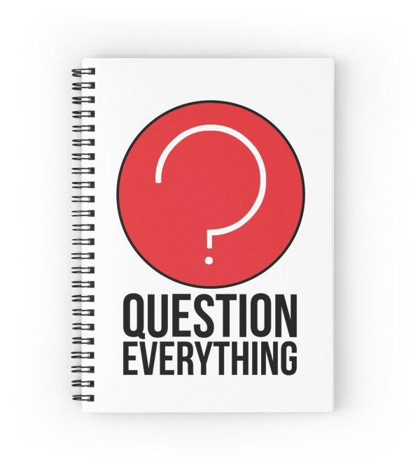 """Question Everything in life"" Spiral Notebooks by ..."
