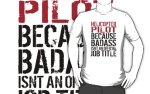 Funny 'Helicopter Pilot Because Badass Isn't an Official Job Title' T-Shirt