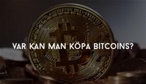 Var Kan Man köpa Bitcoins?