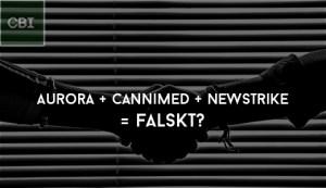 Aurora + CanniMed + Newstrike = falskt