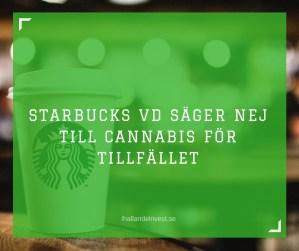 Starbucks VD säger nej till cannabis för tillfället