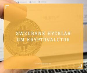 Swedbank hycklar om kryptovalutor