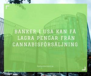Banker i USA kan få lagra pengar från cannabisförsäljning
