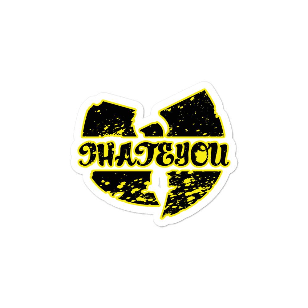 Wu-Tang I Hate You Sticker