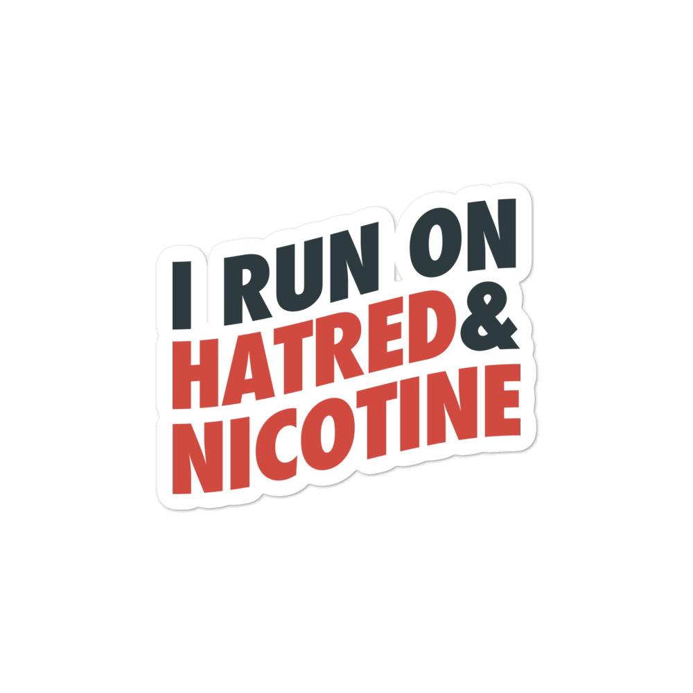 I Run on Hatred & Nicotine