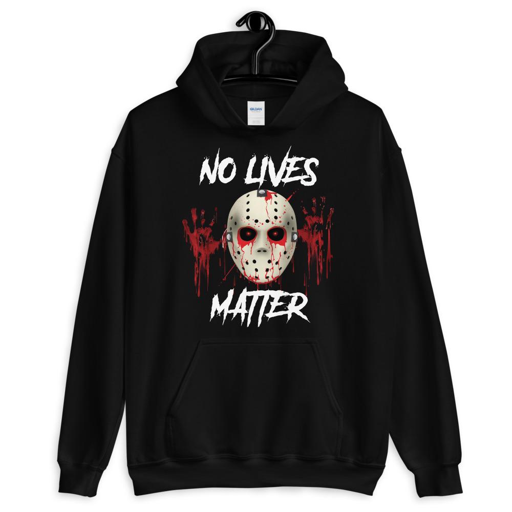 No Lives Matter Jason Hoodie
