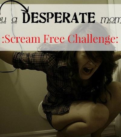 Scream Free Challenge
