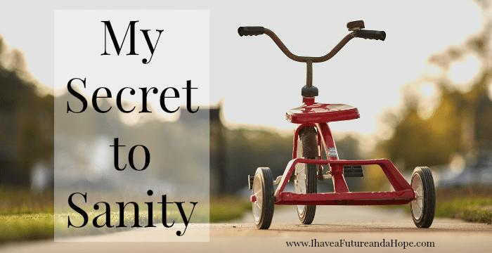 secret to sanity