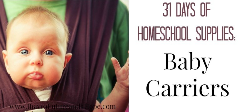 31 Days of Homeschool Supplies: Baby Carriers