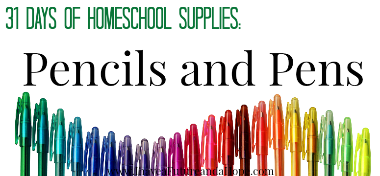 31 Days of Homeschool Supplies: Pencils and Pens