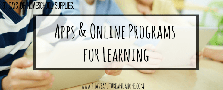 Apps and Online Programs for Learning: 31 Days of Homeschool Supplies
