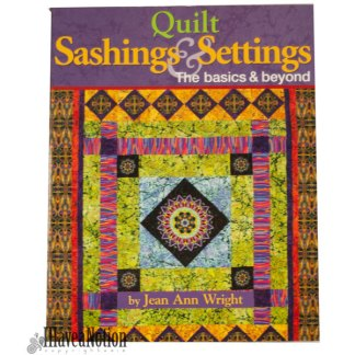 Cover Quilt Sashing and Settings, Basics and Beyond