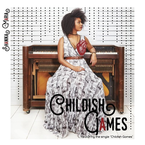 Shanika Maria - Childish Games