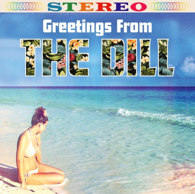 The Dill - Greetings From