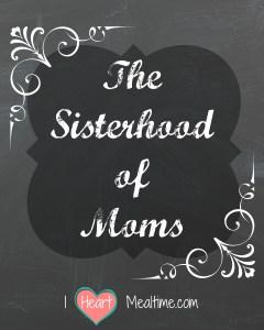 The Sisterhood of Moms