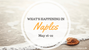 Naples events May 16-22
