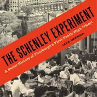 Schenley High School & The Schenley Experiment