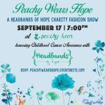 {You're Invited} Peachy Keen Hosts Headbands of Hope Charity Fashion Show