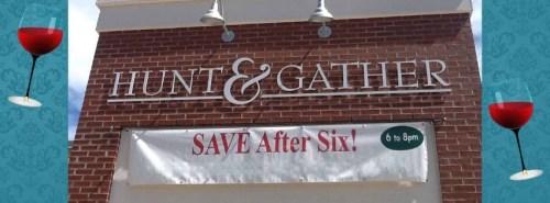 Save after six at hunt and gather bernard street