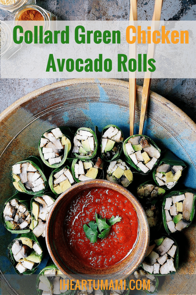 My collard green chicken avocado rolls
