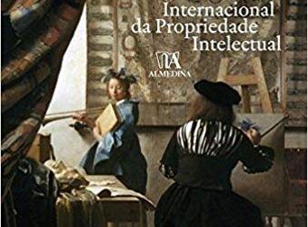 A tutela internacional da propriedade intelectual de Dário Moura Vicente