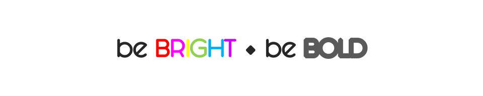 be bright be bold banner
