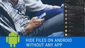 How to Hide Files Folders on Android Without Any App