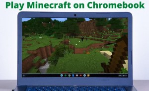 How to Install and Play Minecraft on Chromebook Guide