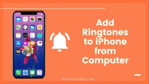 How to Add Ringtones to iPhone from Computer