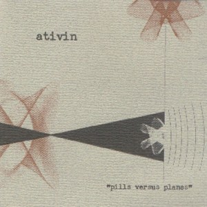 Ativin-Pills-Versus-Planes Artist Profile – Ativin