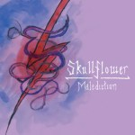 Skullflower-Malediction New Releases - Skullflower - Malediction / The Paris Working / Vile Veil