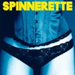 Spinnerette-Spinnerette-Album 9 From 2009 – Risil, Bygones, Greymachine, Spinnerette and more!